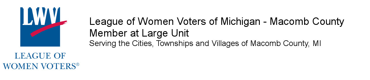 League of Women Voters of Michigan-Macomb County MAL Unit